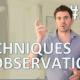 Les techniques d'observation des gestes