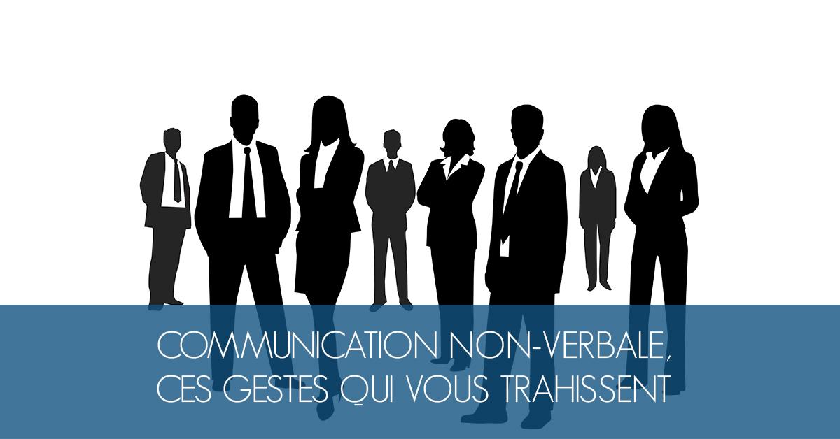 La communication non-verbale ces gestes qui vous trahissent