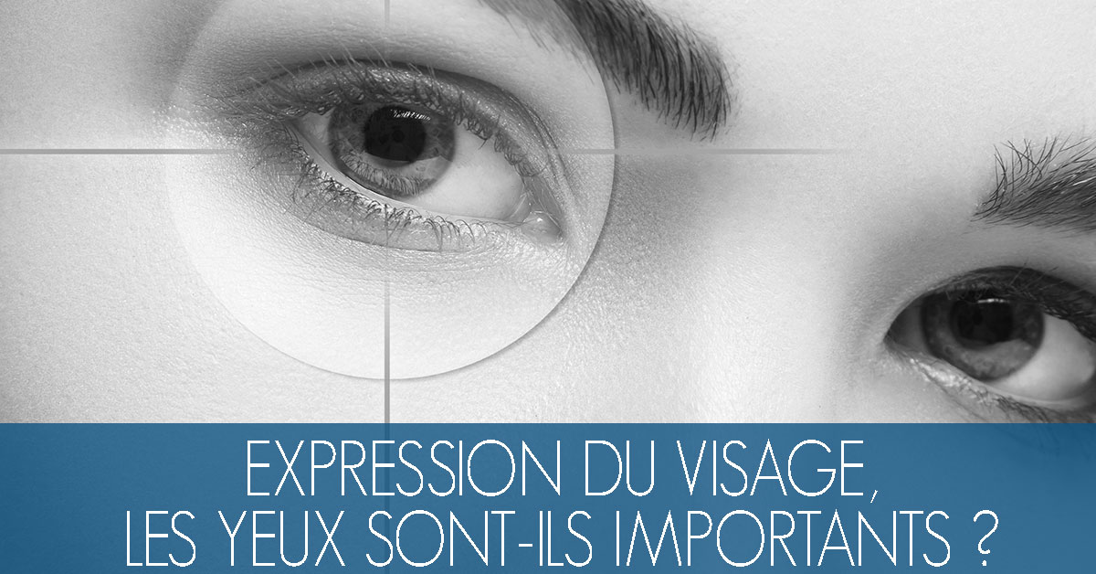expression-visage-yeux-importants